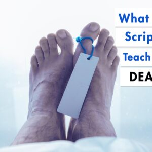 What Does Scripture Teach About Death?